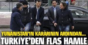 Yunanistan'ın kararının ardından Türkiye'den flaş hamle