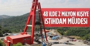 5 proje ile 2 milyon kişiye istihdam müjdesi