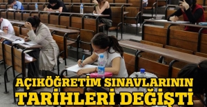 Açıköğretim sınavlarının tarihleri değiştirildi