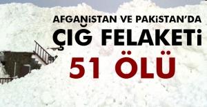 Afganistan ve Pakistan'ı çığ vurdu: 51 ölü