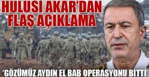 Akar: Gözümüz aydın El Bab operasyonu bitti