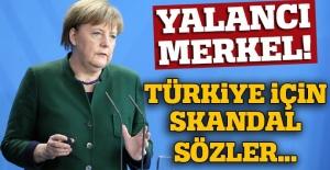 Angela Merkel'in son bulmayan Türkiye yalanları