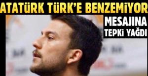 'Atatürk Türk'e benzemiyor' mesajına tepki istifa getirdi