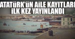 Atatürk'ün aile kayıtları ilk kez yayınlandı