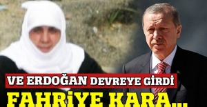 Fahriye Kara için Cumhurbaşkanı Erdoğan devreye girdi