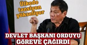 Filipinler Devlet Başkanı orduyu göreve çağırdı!