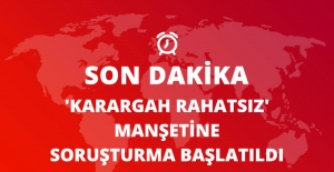 Hürriyet'in 'Karargah Rahatsız' Manşetine Soruşturma Açıldı