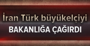 İran Türk büyükelçiyi bakanlığa çağırdı!
