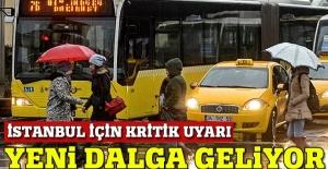 İstanbul'a yeni yağış dalgası geliyor!