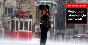 Meteorolojiden İstanbul İçin Sağanak Yağış Uyarısı