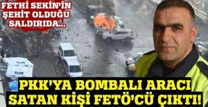 PKK'ya bombalı aracı satan kişi FETÖ'cü çıktı!