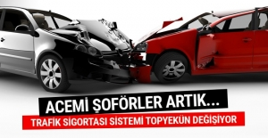 Trafik sigortası sistemi değişiyor acemi şoförler...