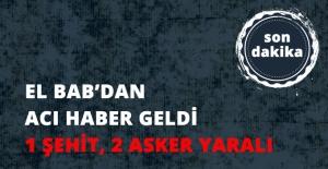 TSK: El Bab'da 1 asker şehit oldu, 2 asker yaralandı..