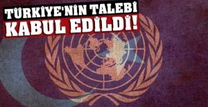 Türkiye'nin talebi BM'de kabul edildi