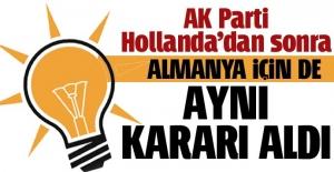 AK Parti Hollanda'dan sonra Almanya'daki etkinlikleri de iptal etti