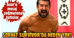 Serhat Akın Survivor#039;da neden...