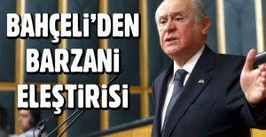 Devlet Bahçeli'den Barzani eleştirisi