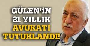 Fethullah Gülen'in avukatı tutuklandı