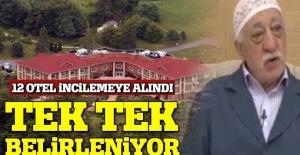 Gülen'i ziyaret eden sır isimlerin belirlenmesi için 12 otel incelemeye alındı