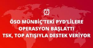 ÖSO ve Türk Topçusu, Münbiç'te YPG Mevzilerine Operasyon Başlattı