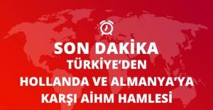 Türkiye, Almanya ve Hollanda'ya Karşı AİHM'e Gidiyor