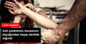 Vali Yardımcısı Kocasının Şiddetinden Kaçan Kadın, Devlet Korumasına Alındı