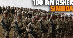 100 bin asker Rusya sınırında! Mesafe 57 kilometre