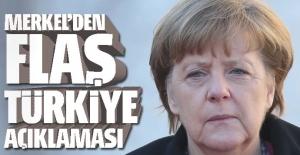 Merkel'den flaş 'Türkiye' açıklaması