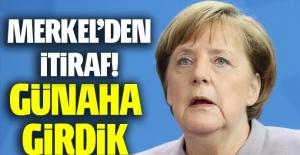 Merkel'den itiraf, 'Günaha girdik'