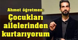 """Sıradışı öğretmen Ahmet Naç: """"Çocuklarınıza bunu sorun"""""""