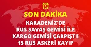 Son Dakika! Karadeniz'de Rus Savaş Gemisi ile Kargo Gemisi Çarpıştı