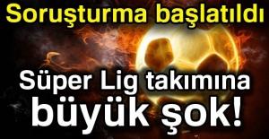 Süper Lig takımına büyük şok!