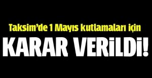 Taksim'de 1 Mayıs kutlamaları için karar çıktı