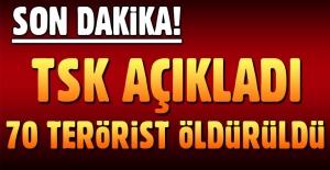 TSK'dan açıklama: 70 terörist öldürüldü
