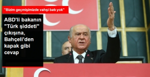 """ABD'li Bakanın """"Türk Şiddeti"""" Çıkışına Bahçeli'den Sert Tepki: Bizim Geçmişimizde Vahşi Batı Yok"""