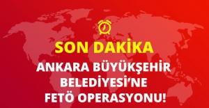 Ankara Büyükşehir Belediyesi ve İki Bakanlığa FETÖ Operasyonu: 79 Gözaltı Kararı