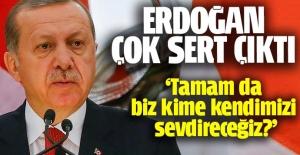 Cumhurbaşkanı Erdoğan çok sert konuştu!
