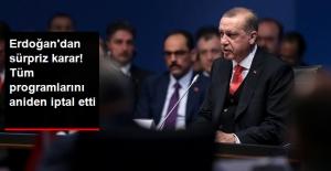 Cumhurbaşkanı Erdoğan Tüm Programını İptal Ederek Evine Çekildi