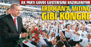 Erdoğan'a miting gibi kongre