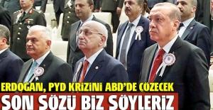 Erdoğan'dan net mesaj: YPG krizi Beyaz Saray'da çözülecek