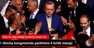 Kalın Çizgilerle Altını Çizdi! Erdoğan'dan Partililere 4 Önemli Mesaj