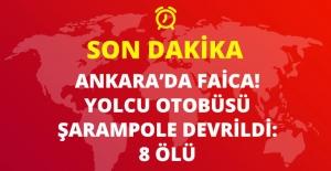 Kastamonu'dan Ankara'ya Giden Yolcu Otobüsü Devrildi: 8 Ölü, 34 Yaralı