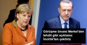 Merkel'den, Erdoğan'la Yapacağı Görüşme Öncesi İncirlik Resti