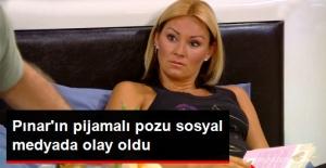 Pınar Altuğ'un Pijamalı Pozu Sosyal Medyada Olay Oldu