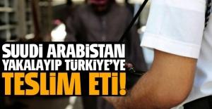 Suudi Arabistan FETÖ'cüyü yakalayıp Türkiye'ye teslim etti!