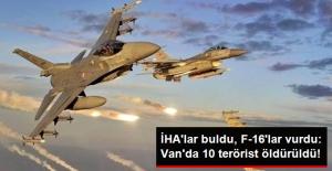 Van'da İHA'ların Tespit Ettiği 10 Terörist F-16 Operasyonuyla Öldürüldü