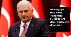 Yıldırım Resti Çekti: Almanya Yönünü FETÖ'cülere Değil Türkiye'ye Döndürmek Zorunda