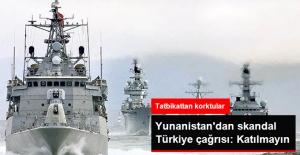 Yunanistan'dan Türkiye'nin Tatbikatı İçin Katılımcı Ülkelere Skandal Çağrı: Katılmayın