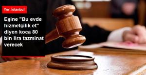 """28 Yıllık Eşine """"Bu Evde Hizmetçilik Et"""" dedi, 80 Bin Lira Cezaya Çarptırıldı"""