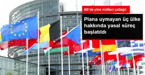 AB, Mülteci Paylaşım Planına Uymayan Üç Ülke Hakkında Yasal Süreç Başlattı